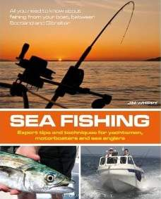 Sea Fishing - Expert Tips and Techniques for Yachtsmen, Motorboaters and Sea Anglers
