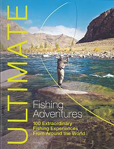 Ultimate Fishing Adventures by Henry Gilbey