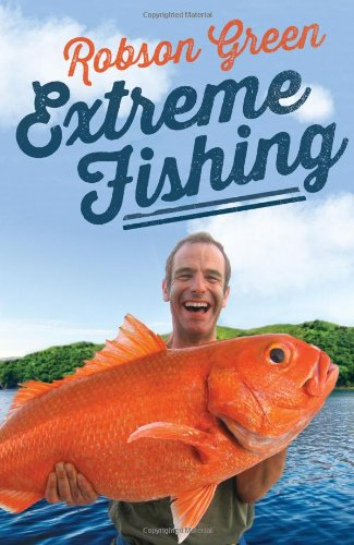 Robson Green - Extreme Fishing Book